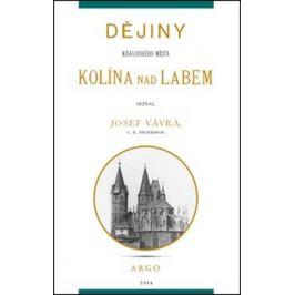 Dějiny královského města Kolína nad Labem 1. - Josef Vávra
