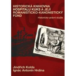 Historická knihovna Hospitalu Kuks a její romanisticko-kanonistický fond - Ignác Antonín Hrdina, Jindřich Kolda