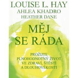 Měj se ráda - Louise L. Hay