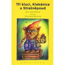 Tři kluci, Klekánice a Strašněpoud - Eva Vychodilová, Miroslava Zezulová