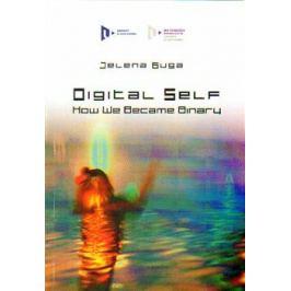 Digital Self: How We Became Binary - Jelena Guga