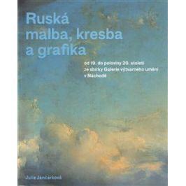 Ruská malba, kresba a grafika - Julie Jančárková