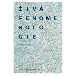 Živá fenomenologie - Aleš Novák