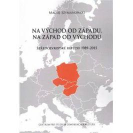 Na východ od Západu, na západ od Východu - Maciej Szymanowski