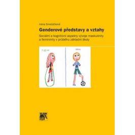 Genderové představy a vztahy - Irena Smetáčková