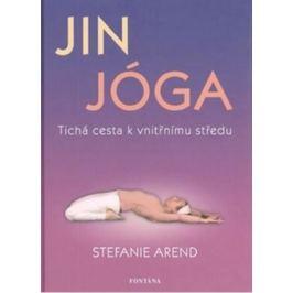 Jin jóga - Tichá cesta k vnitřnímu středu - Stefanie Arend