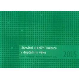 Literární a knižní kultura v digitálním věku - Martina Navrátilová, Lenka Pořízková