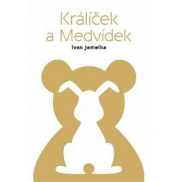 Králíček a Medvídek - Ivan Jemelka