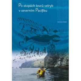 Po stopách lovců velryb v severním Pacifiku - Chládek Stanislav