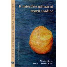 K interdisciplinární teorii tradice - Jaroslav Vokoun, Vojtěch Šimek