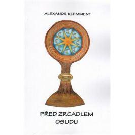 Před zrcadlem osudu - Alexandr Klemment