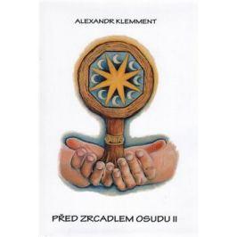 Před zrcadlem osudu II - Alexandr Klemment
