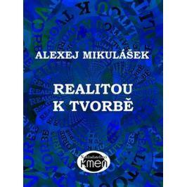 Realitou k tvorbě - Alexej Mikulášek