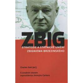 Strategie a státnické umění Zbigniewa Brzezinského - Charles Gati