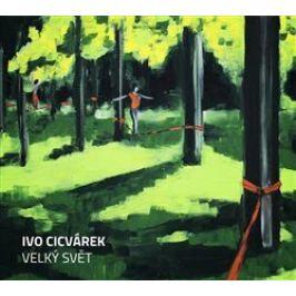 Velký svět - Ivo Cicvárek - audiokniha