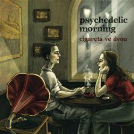 Cigareta ve dvou - Psychedelic Morning - audiokniha
