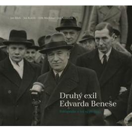 Druhý exil Edvarda Beneše - Jan Kuklík, Jan Němeček, Jan Bílek, Erik Maršoun