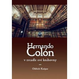 Hernando Colón v zrcadle své knihovny - Oldřich Kašpar