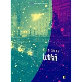 Lublaň - Meta Kušar
