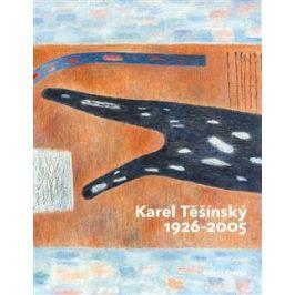 Karel Těšínský 1926 - 2005 - Jiří Machalický, Milan Dospěl, Miroslav Kroupa