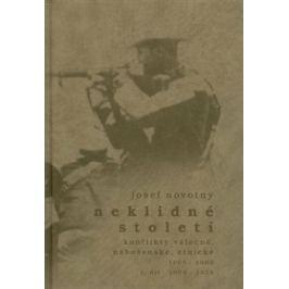 Neklidné století - Konflikty válečné, náboženské, etnické - I. díl 1900-1939 - Josef Novotný