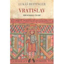Vratislav - První král Čechů - Lukáš Reitinger
