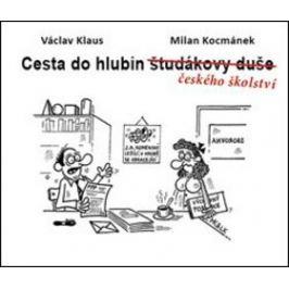 Cesta do hlubin českého školství - Václav Klaus, Milan Kocmánek, ml.