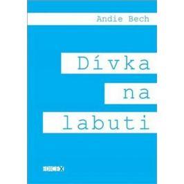 Dívka na labuti - Andie Bech