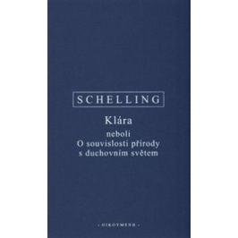 Klára neboli O souvislosti přírody s duchovním světem - F.W.J. Schelling