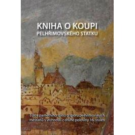 Kniha o koupi pelhřimovského statku - Pavel Holub, Karel Kratochvíl