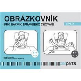 Obrázkovník pro nácvik správného chování - Etiketa - Hana Zobačová, Klára Weishäupelová-Hockeová