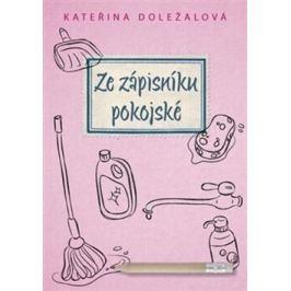 Ze zápisníku pokojské - Kateřina Doležalová
