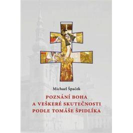 Poznání Boha a veškeré skutečnosti podle Tomáše Špidlíka - Michael Špaček
