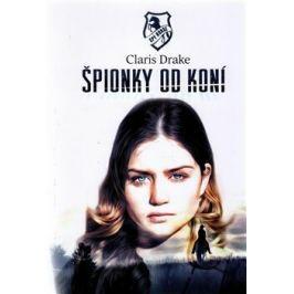 Špionky od koní - Martina Bubáková, Claris Drake