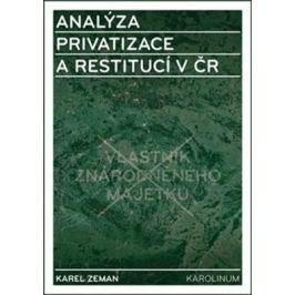 Analýza privatizace a restitucí v ČR - Karel Zeman