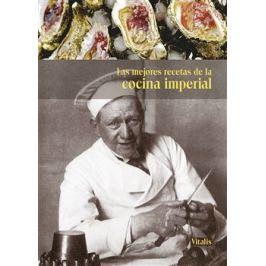 Las mejores recetas de la cocina imperial - Harald Salfellner, Gabriela Salfellner