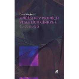 Kněžství v prvních staletích církve I - David Vopřada
