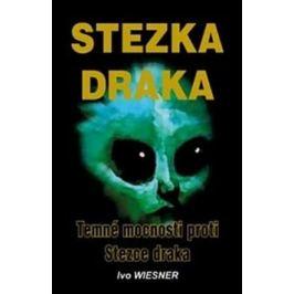 Stezka draka a Temné mocnosti proti Stezce draka - Ivo Wiesner