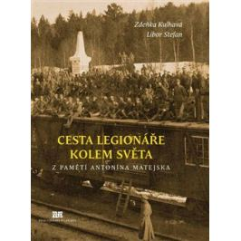 Cesta legionáře kolem světa - Zdeňka Kulhavá, Libor Stefan