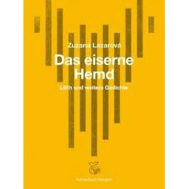 Das Eiserne Hemd / Železná košile - Zuzana Lazarová