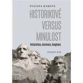 Historikové versus minulost - Svatava Raková