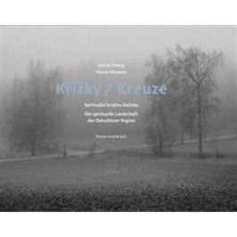 Křížky / Kreuze - Michal Stehlík, Martin Souček, Martin Mlynarič, Rudolf Prekop