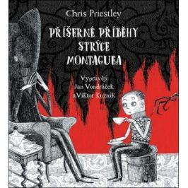 Příšerné příběhy strýce Montaguea - Chris Priestley - audiokniha