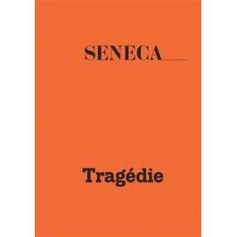 Tragédie II - Seneca Lucius Annaeus
