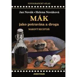 Mák jako potravina a droga - Jan Novák, Helena Nováková