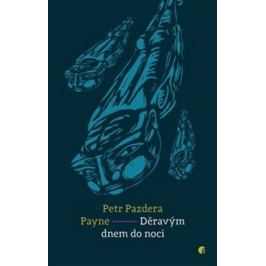 Děravým dnem do noci - Petr Pazdera Payne