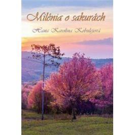 Milénia o sakurách - Hana Karolina Kobulejová