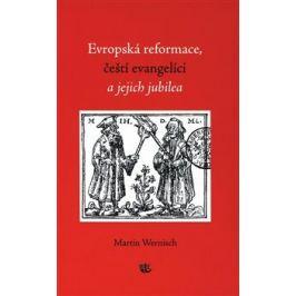 Evropská reformace, čeští evangelíci a jejich jubilea - Wernisch Martin