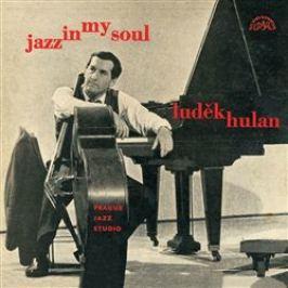 Jazz In My Soul - Luděk Hulan - audiokniha