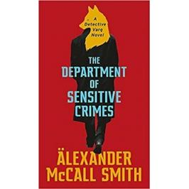 Department of Sensitive Crimes: A detective Varg - Alexander McCall Smith